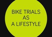 Bike Trials as a lifestyle