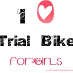 I Love Trial Bike For Girls revient sur 2013